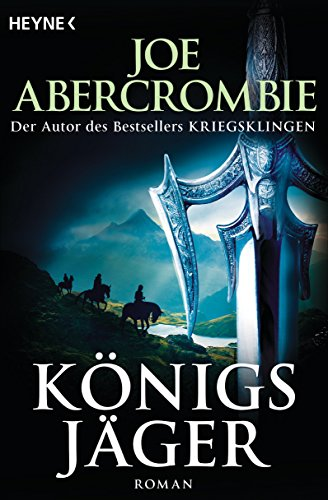 Joe Abercrombie - Königsjäger: Roman (German Edition)