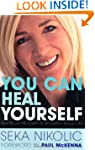 You Can Heal Yourself: Bio-Energy and...