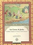 Les Contes de Jataka. La Reine Semeuse de Lotus et autres histoires