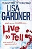 Lisa Gardner Live to Tell