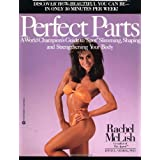 Perfect Parts: A World Champions Guide to Spot Slimming Shaping and Strengthening Your Body ~ Joyce L. Vedral
