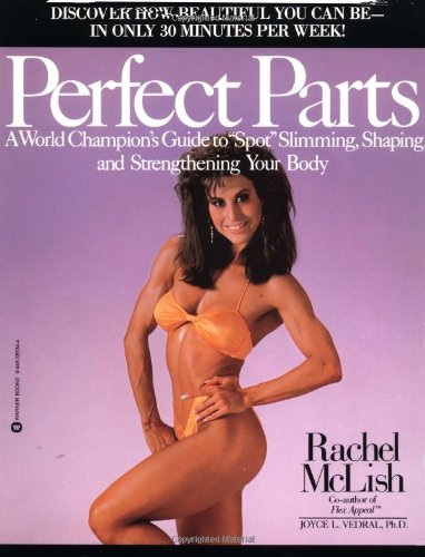 Perfect Parts: A World Champions Guide To Spot Slimming Shaping And Strengthening Your Body front-1012291