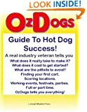 Ozdogs Greatest Ever Guide To Hot Dog Success!