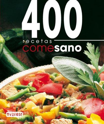 Come Sano. 400 recetas: Basadas en la dieta mediterránea. (Cocina Practica)