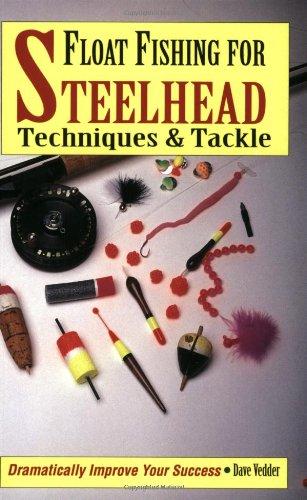 How to float fish for steelhead for Steelhead fishing tips