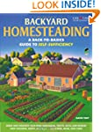 Backyard Homesteading: A Back-to-Basi...