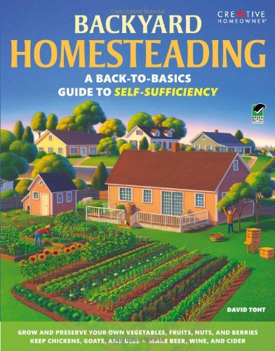 Download Backyard Homesteading: A Back-to-Basics Guide to Self-Sufficiency (Gardening)