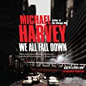 We All Fall Down (       UNABRIDGED) by Michael Harvey Narrated by Stephen Hoye