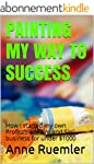 Painting my way to success: How I sta...