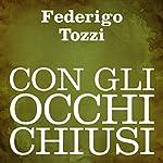 Con gli occhi chiusi [With Eyes Closed] | Federigo Tozzi