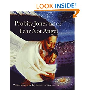 Probity Jones and the Fear Not Angel (Paraclete Poetry) Walter, Jr. Wangerin and Tim Ladwig