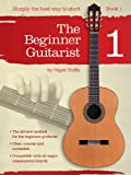 Nigel Tuffs Nigel Tuffs: The Beginner Guitarist - Book 1