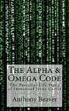 img - for The Alpha and Omega Code: The Personal Life Story of Immanuel Jesus Christ book / textbook / text book