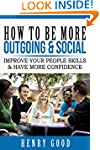 How to Be More Outgoing & Social: Imp...