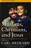 img - for By Carl Medearis Muslims, Christians, and Jesus Participant's Guide with DVD: Gaining Understanding and Building Rela (Pck Pap/Dv) [Paperback] book / textbook / text book