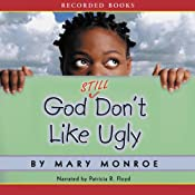 God Still Don't Like Ugly | [Mary Monroe]