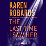The Last Time I Saw Her: A Novel | Karen Robards