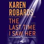 The Last Time I Saw Her: A Novel | Karen Robards