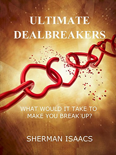 "What's a ""dealbreaker""? Some quirk, trait, habit, etc. in a potential mate that's so irksome that you just walk away from the relationship…  Ultimate Dealbreakers: What Would It Take to Make You Break Up? by Sherman Isaacs"