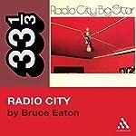 Big Star's Radio City (33 1/3 Series) | Bruce Eaton