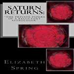 Saturn Returns: The Private Papers of a Reluctant Astrologer | Elizabeth Spring