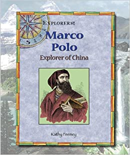 Marco Polo: Explorer of China (Explorers!): Kathy Feeney