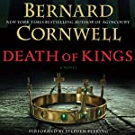 Death of Kings: Saxon Tales, Book 6 (       UNABRIDGED) by Bernard Cornwell Narrated by Stephen Perring