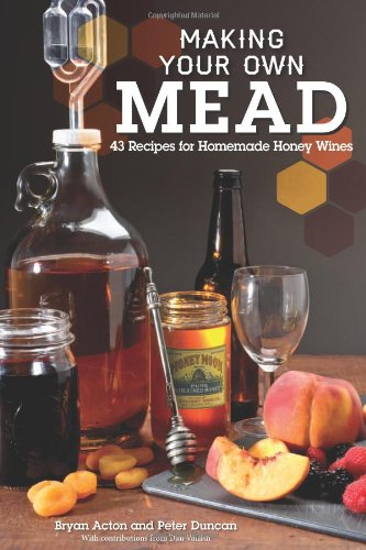 making-your-own-mead-43-recipes-for-homemade-honey-wines