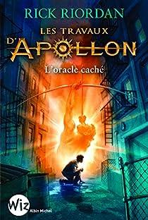 Les travaux d'Apollon, tome 1 : L'oracle caché par Riordan