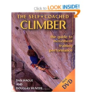 Self-Coached Climber: The Guide to Movement Training Performance Dan Hague and Douglas Hunter