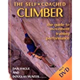 Self-Coached Climber: The Guide to Movement, Training, Performanceby Dan Hague