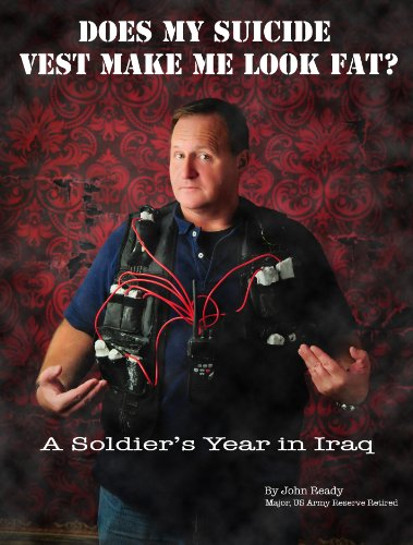 Does My Suicide Vest Make Me Look Fat?: A Soldier's Year in Iraq
