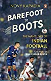 #9: Barefoot to Boots: The Many Lives of Indian Football