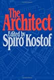 The Architect: Chapters in the History of the Profession (Galaxy Books) (0195040449) by Kostof, Spiro