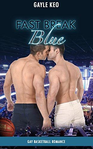 romance-gay-romance-fast-break-blue-gay-lesbian-bisexual-interracial-provocative-love-basketball-rom