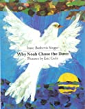 Why Noah Chose The Dove (Turtleback School & Library Binding Edition) (0606284257) by Singer, Isaac Bashevis