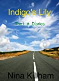 img - for Indigo's Lily: The L.A. Diaries book / textbook / text book
