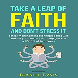 Take a Leap of Faith and Don't Stress It Audiobook