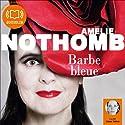 Barbe Bleue | Livre audio Auteur(s) : Amélie Nothomb Narrateur(s) : Claire Tefnin