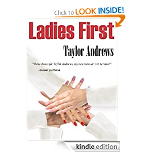 Free Kindle Book: Ladies First, by Taylor Andrews. Publisher: T.M. Andrews Publishing LLC (September 5, 2011)