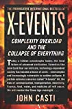 X-Events: Complexity Overload and the Collapse of Everything (0062088297) by Casti, John L.