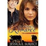 Accidental Romance (The Challenge Series Book 3) ~ Jessica E. Subject