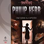 Om døde ej opstår (Berlin Noir 6) | Philip Kerr