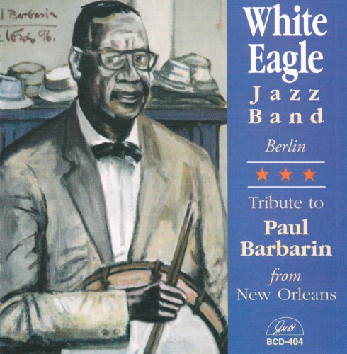 Tribute to Paul Barbarin from New Orleans by White Eagle Jazz Band