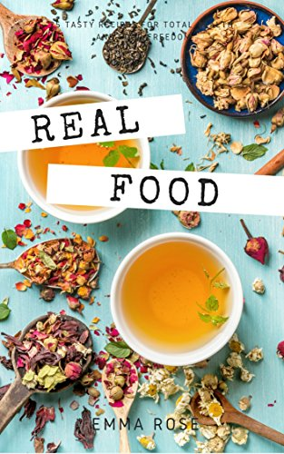 Real Food: 25 Tasty Recipes for Total Health and Food Freedom (Eating Real Food compare prices)