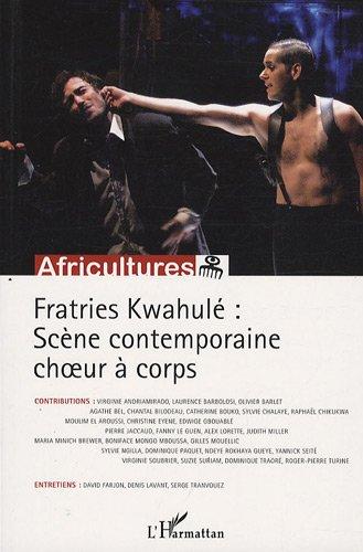 Africultures, N°77-78 : Fratries Kwahulé : Scène contemporaine choeur à corps