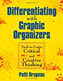 img - for Differentiating With Graphic Organizers: Tools to Foster Critical and Creative Thinking [Paperback] [2008] (Author) Patti Drapeau book / textbook / text book