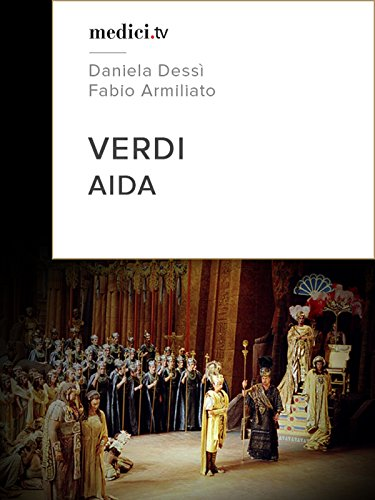 Verdi, Aida - Miguel Ángel Gómez Martínez, José Antonio Gutiérrez - Daniela Dessì (Aïda), Fabio Armiliato (Radamès) - Gran Teatre del Liceu