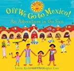 Off We Go to Mexico!: An Adventure in...
