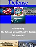 img - for Cybersecurity: The Nation's Greatest Threat To Critical Infrastructure (Defense) book / textbook / text book